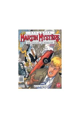 Martin Mystere İmkansılıklar Dedektifi Büyük Deprem! Sayı: 27-Alfredo Castelli