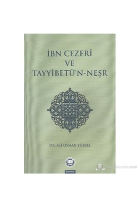 İbn Cezeri Ve Tayyibetün Neşr-Ali Osman Yüksel