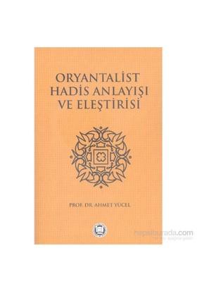Oryantalist Hadis Anlayışı Ve Eleştirisi-Mehmet Yücel
