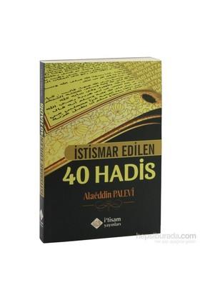 İstismar Edilen Kırk Hadis-Alaeddin Palevi