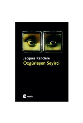 Özgürleşen Seyirci - Jacques Ranciere