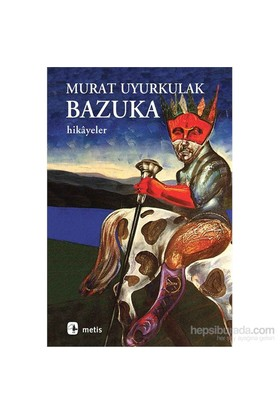Bazuka - Aşk, Yalnızlık ve Şiddete Dair Hikayeler - Murat Uyurkulak
