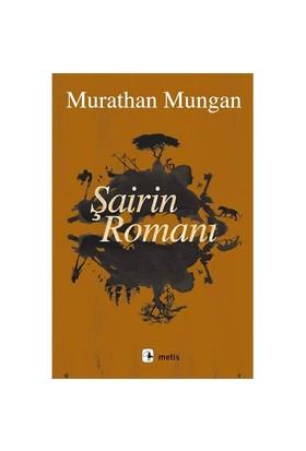 Şairin Romanı (Ciltli) - Murathan Mungan
