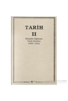 Tarih 2 Kemalist Eğitimin Tarih Dersleri 1931-1941 - T. T. T. Cemiyeti
