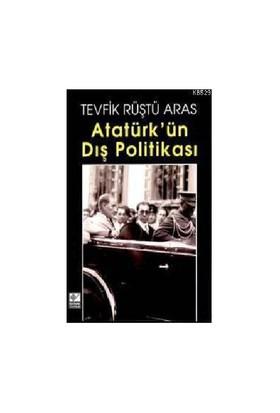 Atatürkün Dış Politikası-Tevfik Rüştü Aras