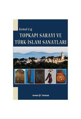 Topkapı Sarayı Ve Türk-İslam Sanatları-Kemal Çığ