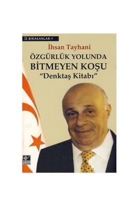 """Özgürlük Yolunda Bitmeyen Koşu """"Denktaş Kitabı"""" - İhsan Tayhani"""