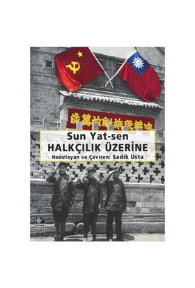Halkçılık Üzerine-Sun Yat-Sen