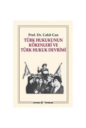 Türk Hukukunun Kökenleri Ve Türk Hukuk Devrimi-Cahit Can