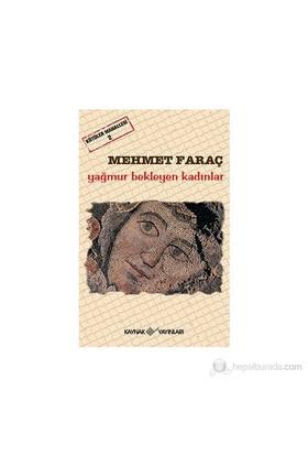 Kötüler Mahallesi-2- Yağmur Bekleyen Kadınlar-Mehmet Faraç