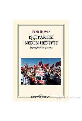 İşçi Partisi Neden Hedefte - (Ergenekon Savunması)-Ferit İlsever