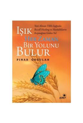 Işık Her Zaman Bir Yolunu Bulur - Pınar Gogulan