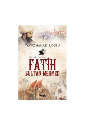 Fatih Sultan Mehmed - Yavuz Bahadıroğlu