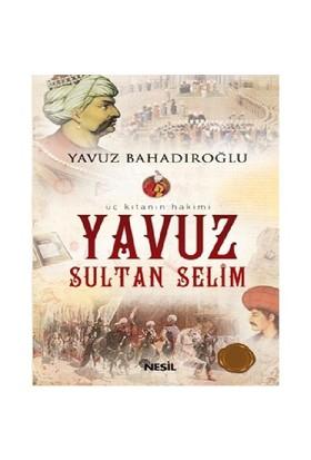 Yavuz Sultan Selim - Yavuz Bahadıroğlu