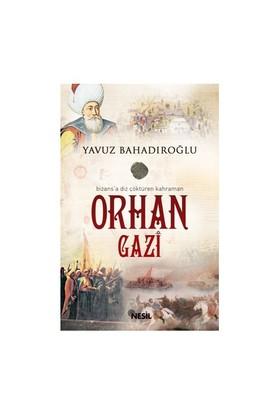 Orhan Gazi - Yavuz Bahadıroğlu
