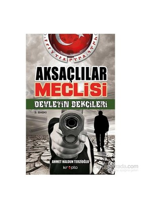 Aksaçlılar Meclisi - Devletin Bekçieleri - Ahmet Haldun Terzioğlu