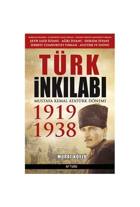 Türk İnkılabı 1919-1938-Murat Köylü