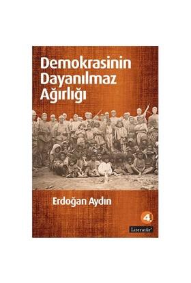 Demokrasinin Dayanılmaz Ağırlığı-Erdoğan Aydın