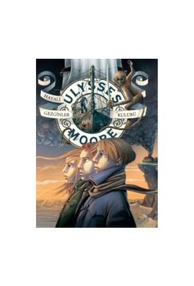 Ulysses Moore 12 - Hayali Gezginler Kulübü - Ulysses Moore