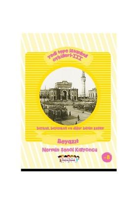 Yedi Tepe İstanbul Öyküleri 3: Baykuş, Bayankuş Ve Diğer Bütün Kuşlar Beyazıt-Nermin Şenol Kalyoncu