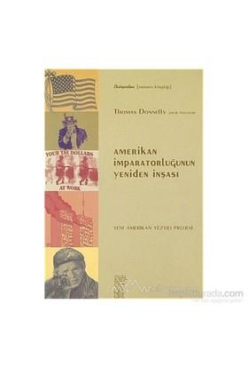 Amerikan İmparatorluğunun Yeniden İnşası-Thomas Donnelly