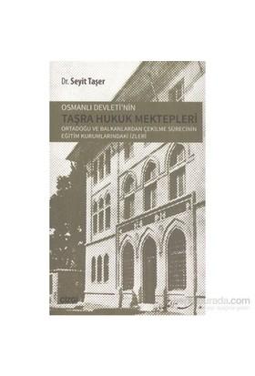 Osmanlı Devletinin Taşra Hukuk Mektepler-Seyit Taşer