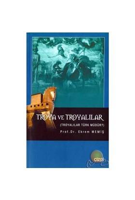 Troya Ve Troyalılar-Ekrem Memiş