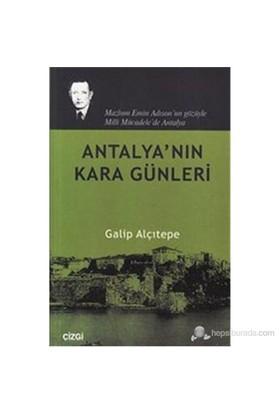 Antalya Nın Kara Günleri-Galip Alçıtepe
