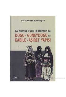 Günümüz Türk Toplumunda Doğu-Güneydoğu ve Kabile Aşiret Yapısı
