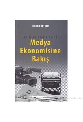 Teorik Ve Pratik Açıdan Medya Ekonomisine Bakış