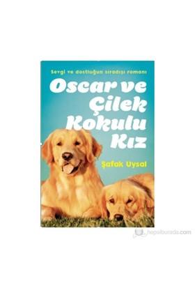 Oscar ve Çilek kokulu Kız - Şafak Uysal