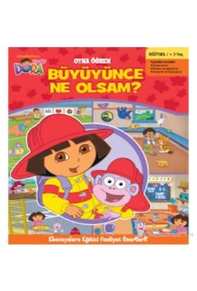 Oyna Öğren Dora Büyüyünce Ne Olsam?-Kolektif