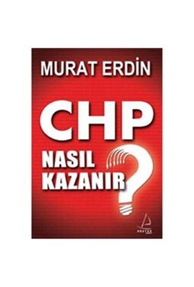 CHP Nasıl Kazanır? - Murat Erdin