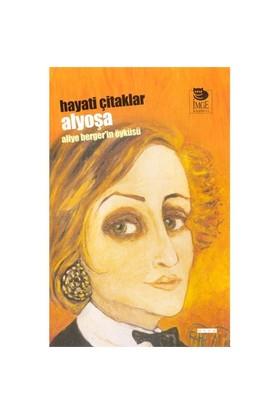 Alyoşa - Aliye Berger'in Öyküsü - Hayati Çitaklar