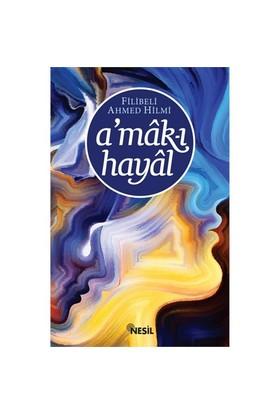 A`Mak-I Hayal-Şehbenderzade Filibeli Ahmed Hilmi