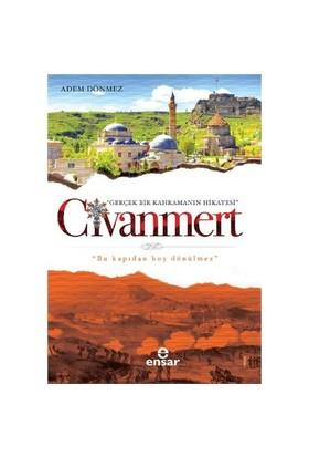 Civanmert (Gerçek Bir Kahramanın Hikayesi)-Adem Dönmez
