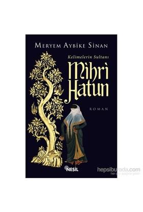 Kelimelerin Sultanı Mihri Hatun-Meryem Aybike Sinan