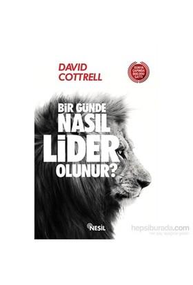Bir Günde Nasıl Lider Olunur?-David Cottrell