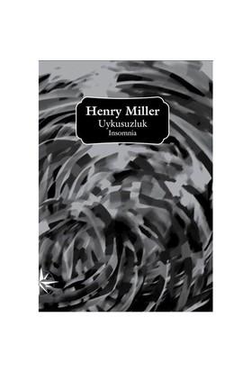 Uykusuzluk – Insomnia - Henry Miller