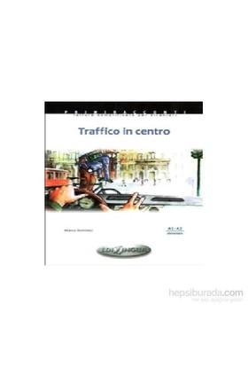 Traffico İn Centro -İtalyanca Okuma Kitabı Temel Seviye (A1-A2)-Marco Dominici