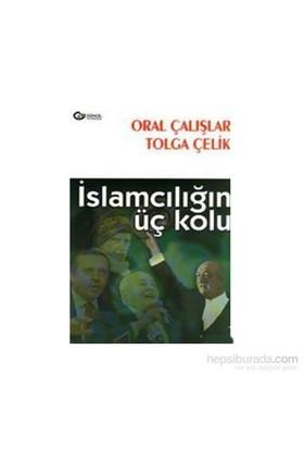 İslamcılığın Üç Kolu - Oral Çalışlar