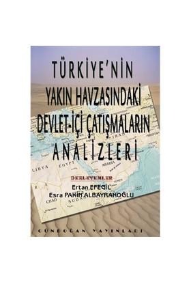 Türkiyenin Yakın Havzasındaki Devlet İçi Çatışmaların Analizleri