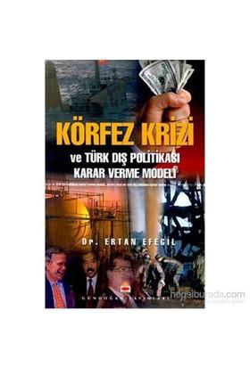 Körfez Krizi Ve Türk Dış Politikası Karar Verme Modeli-Ertan Efegil