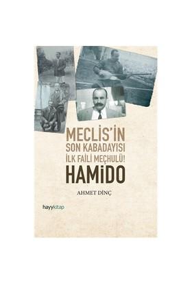 Meclis' İn Son Kabadayısı (İlk Faili Meçhulü): Hamido-Ahmet Dinç