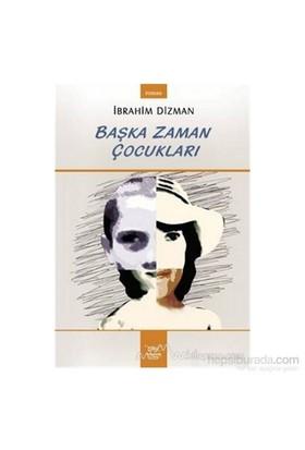 Başka Zaman Çocukları-İbrahim Dizman