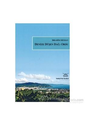 Denize Düşen Dağ: Ordu-İbrahim Dizman