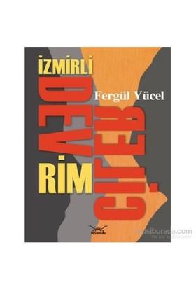 İzmirli Devrimciler 1961-1971-Fergül Yücel