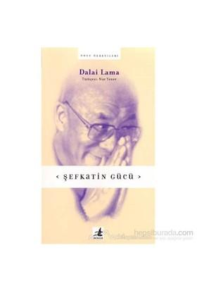 Şefkatin Gücü-Dalai Lama