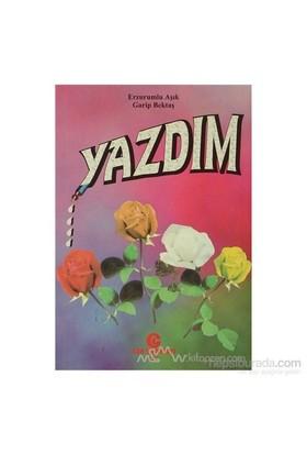 Yazdım Erzurumlu-Aşık Garip Bektaş