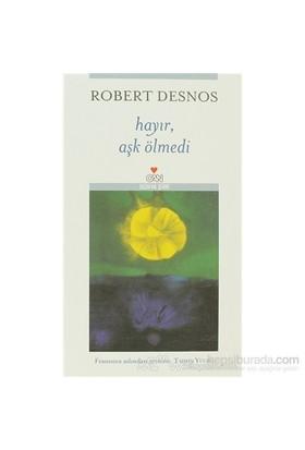 Hayır, Aşk Ölmedi-Robert Desnos